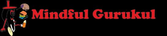 Mindful Gurukul